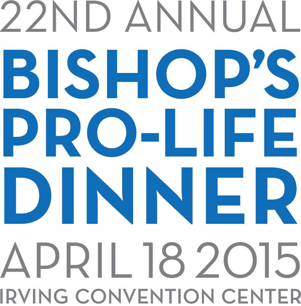 22ND ANNUAL BISHOP'S PRO-LIFE DINNER APRIL 18 2015