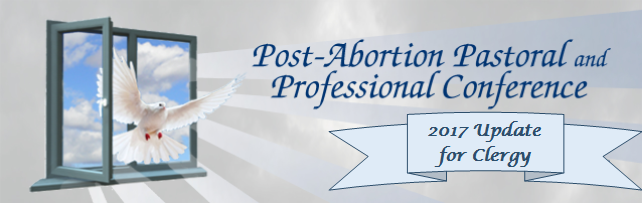Post Abortion Pastoral Conference - 2017 Clergy Update